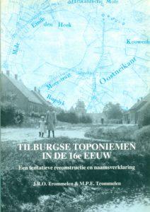 Tilburgse-Bronnenreeks_01_Tilburgse-toponiemen-in-de-16e-eeuw_J.-Trommelen-en-M.-Trommelen_1994_Coll.RP_