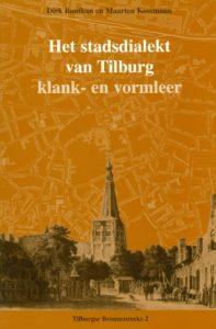 Tilburgse-Bronnenreeks_02_Het-stadsdialekt-van-Tilburg-klank-en-vormleer_Dirk-Boutkan-en-Maarten-Kossmann_1996_Coll.RP_