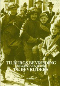 Tilburgse-Bronnenreeks_03_Tilburgs-bevrijding-beschreven-door-de-bevrijders_Theo-Dekker_1999_Coll.RP_
