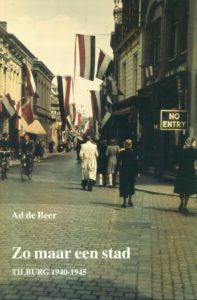 Tilburgse-Historische-Reeks_03_Zo-maar-een-stad-Tilburg-1940-1945_Ad-de-Beer_1994_Coll.RP_