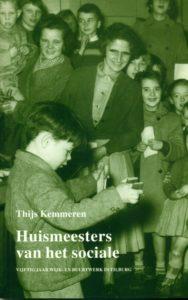 Tilburgse-Historische-Reeks_05_Huismeesters-van-het-sociale_Thijs-Kemmeren_1995_Coll.RP_