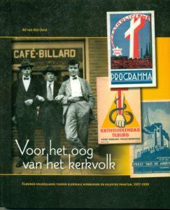 Tilburgse-Historische-Reeks_13_Voor-het-oog-van-het-kerkvolk_Ad-van-den-Oord_2007_Coll.RP_